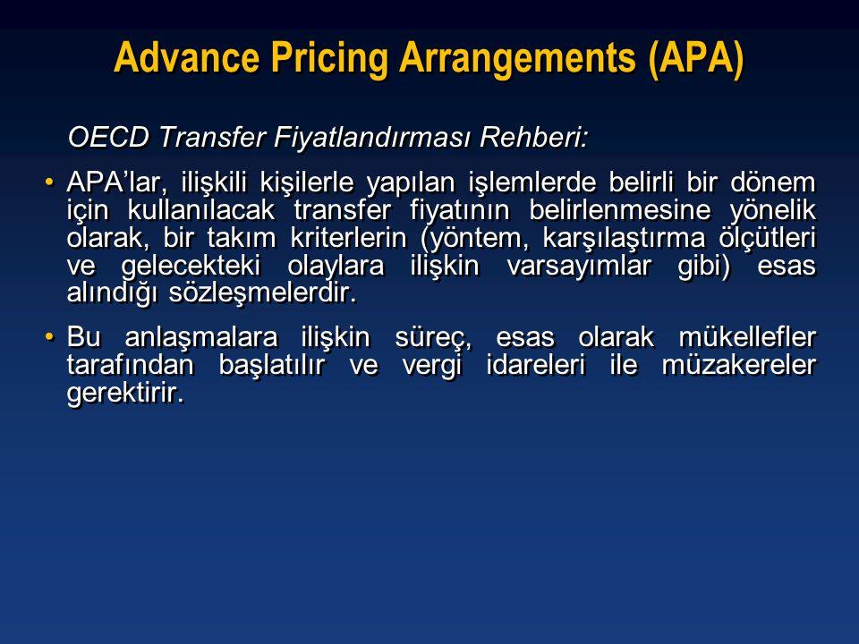 Advance Pricing Arrangements (APA) OECD Transfer Fiyatlandırması Rehberi: •APA'lar, ilişkili kişilerle yapılan işlemlerde belirli bir dönem için kulla