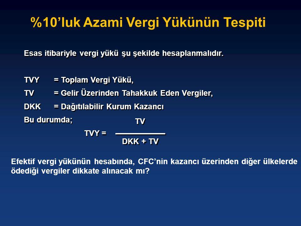 %10'luk Azami Vergi Yükünün Tespiti Esas itibariyle vergi yükü şu şekilde hesaplanmalıdır. TVY = Toplam Vergi Yükü, TV = Gelir Üzerinden Tahakkuk Eden