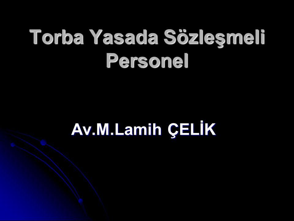 Torba Yasada Sözleşmeli Personel Av.M.Lamih ÇELİK