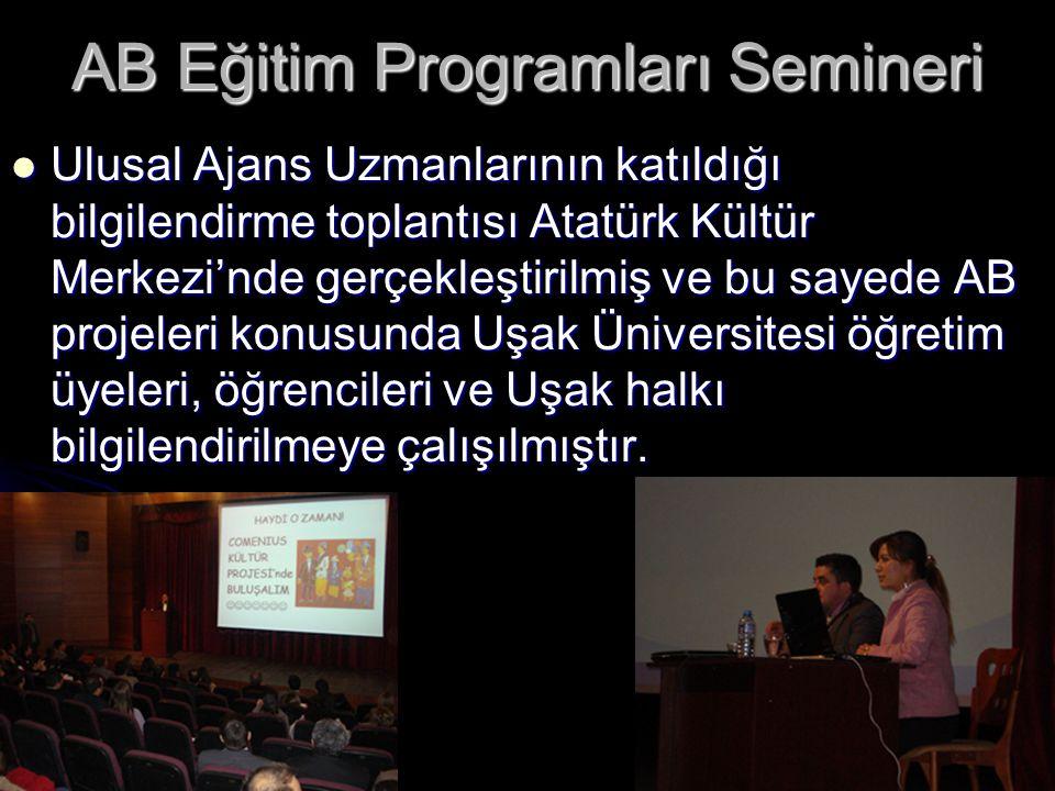 AB Eğitim Programları Semineri  Ulusal Ajans Uzmanlarının katıldığı bilgilendirme toplantısı Atatürk Kültür Merkezi'nde gerçekleştirilmiş ve bu sayed