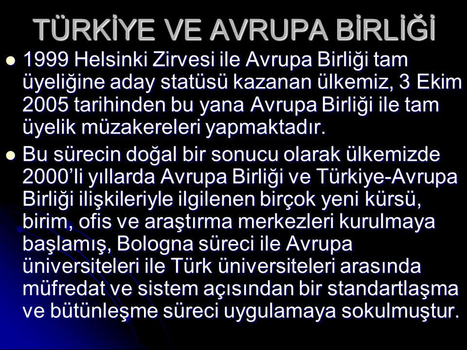 UŞAK ÜNİVERSİTESİ  17 Mart 2006 tarihinde kurulan Uşak Üniversitesi de Türkiye'nin Avrupa Birliği ile bütünleşme sürecinde yeni bir üniversite olmasına karşın aktif bir rol almak istemiş, bu doğrultuda üniversite çatısı altında 1-) Avrupa Birliği ve Uluslararası İlişkiler Ofisi ve 2-) Avrupa Birliği Eğitim Araştırma ve Uygulama Merkezi (ABEAUM) adlı iki birim kurulmuştur.