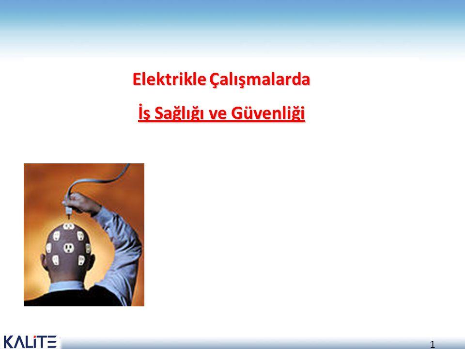 1 Elektrikle Çalışmalarda İş Sağlığı ve Güvenliği