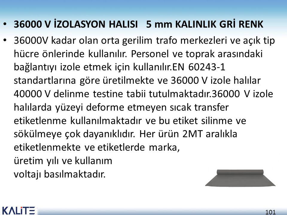 101 • 36000 V İZOLASYON HALISI 5 mm KALINLIK GRİ RENK • 36000V kadar olan orta gerilim trafo merkezleri ve açık tip hücre önlerinde kullanılır. Person
