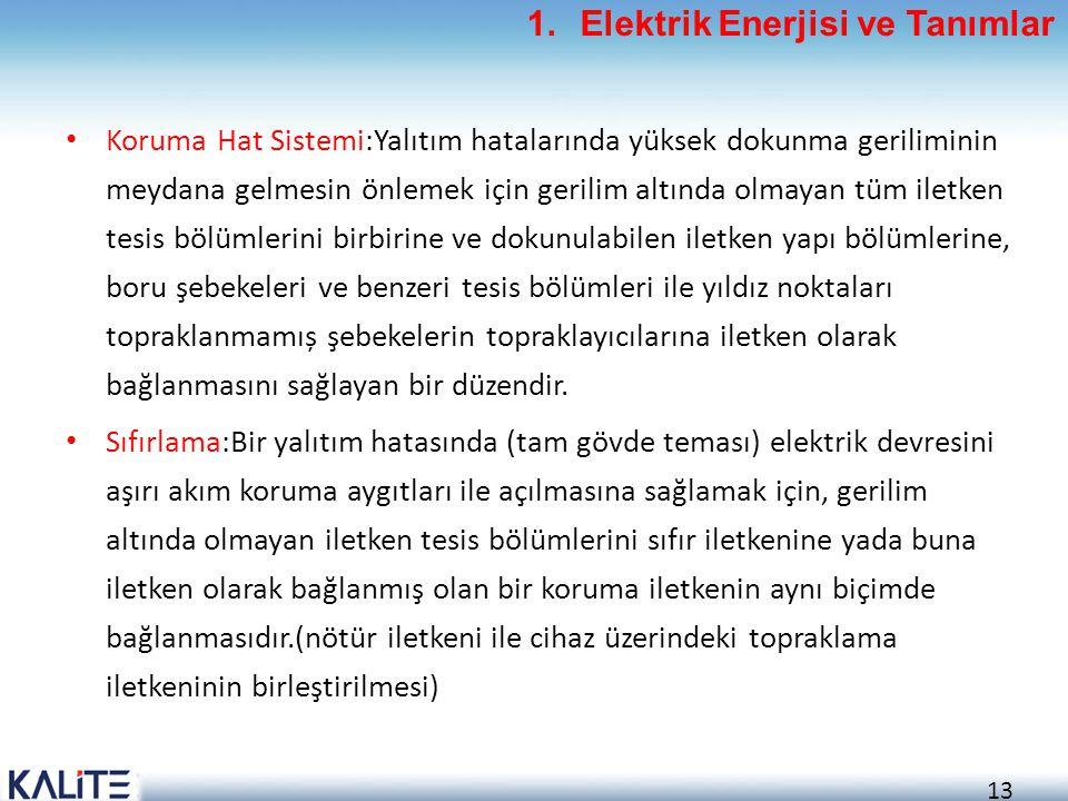 13 • Koruma Hat Sistemi:Yalıtım hatalarında yüksek dokunma geriliminin meydana gelmesin önlemek için gerilim altında olmayan tüm iletken tesis bölümle