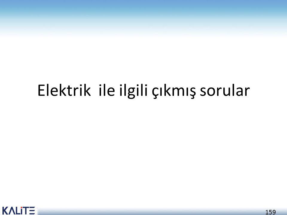 159 Elektrik ile ilgili çıkmış sorular