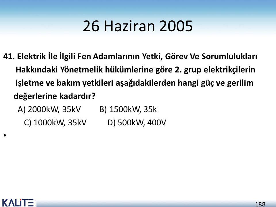 188 26 Haziran 2005 41. Elektrik İle İlgili Fen Adamlarının Yetki, Görev Ve Sorumlulukları Hakkındaki Yönetmelik hükümlerine göre 2. grup elektrikçile