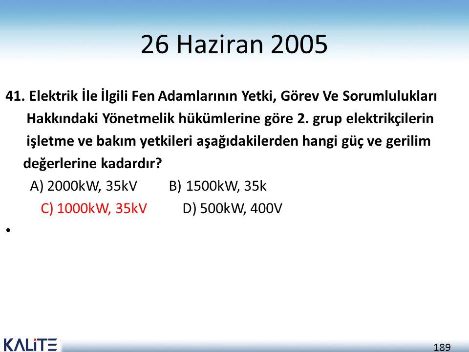 189 26 Haziran 2005 41. Elektrik İle İlgili Fen Adamlarının Yetki, Görev Ve Sorumlulukları Hakkındaki Yönetmelik hükümlerine göre 2. grup elektrikçile
