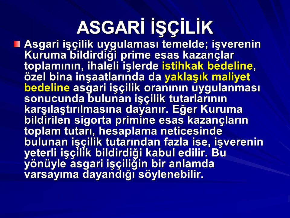 ÖZEL BİNA İNŞAATLARINDA ASGARİ İŞÇİLİK UYGULAMASI Asgari işçilik 01.01.1994 tarihinden itibaren uygulanmaktadır.