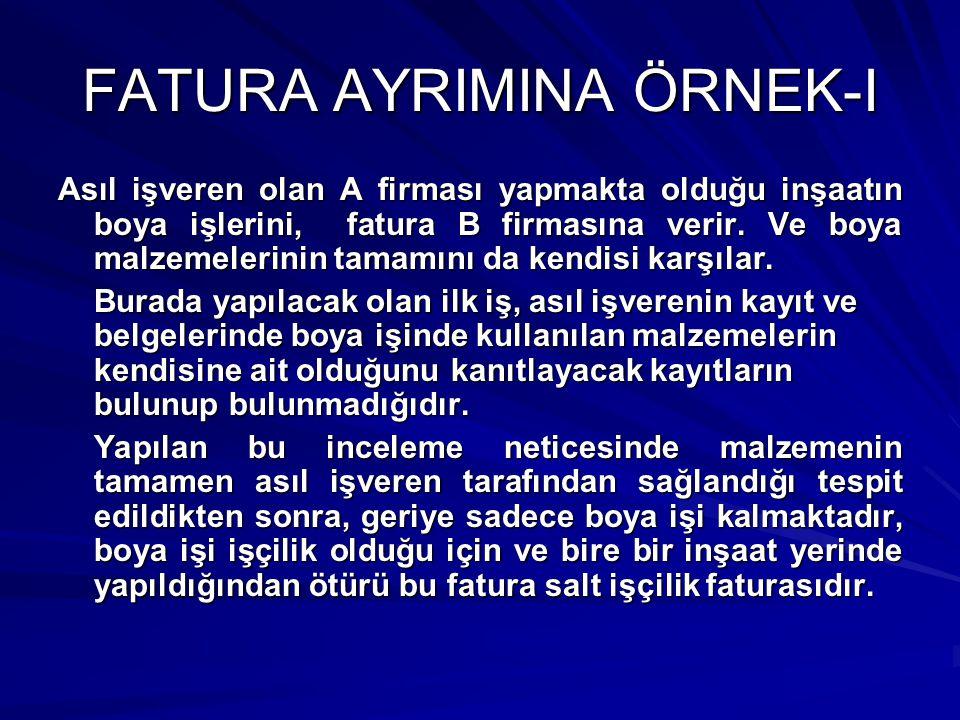 FATURA AYRIMINA ÖRNEK-II A firması B firmasından pencere camı satın alır ve bu pencere camlarını C firmasına monte ettirir.