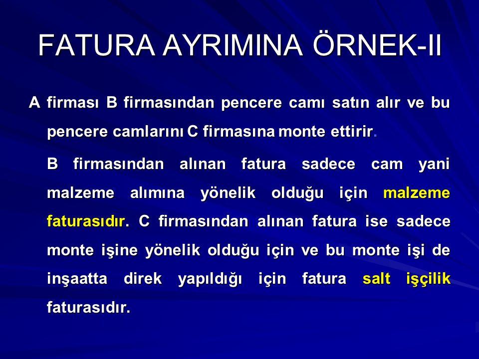 FATURA AYRIMINA ÖRNEK-III A firması bir bir kamu kurumunun ek hizmet binasının çeşitli bina onarım işlerinin yapımını taahhüt etmiştir.