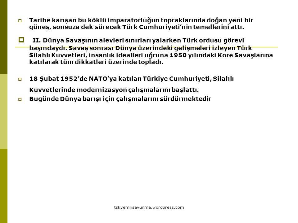 tskvemilisavunma.wordpress.com  Tarihe karışan bu köklü imparatorluğun topraklarında doğan yeni bir güneş, sonsuza dek sürecek Türk Cumhuriyeti'nin t