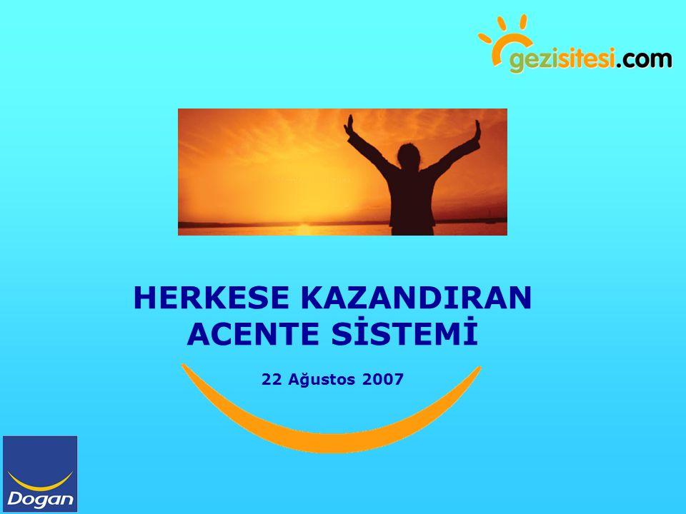 HERKESE KAZANDIRAN ACENTE SİSTEMİ 22 Ağustos 2007