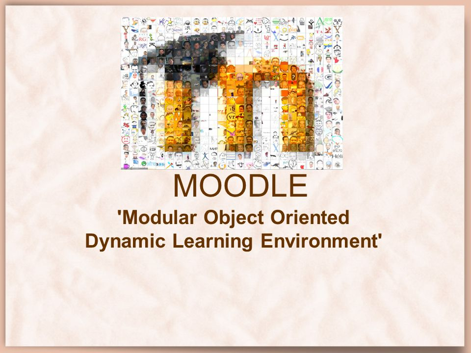 MOODLE 'Modular Object Oriented Dynamic Learning Environment'