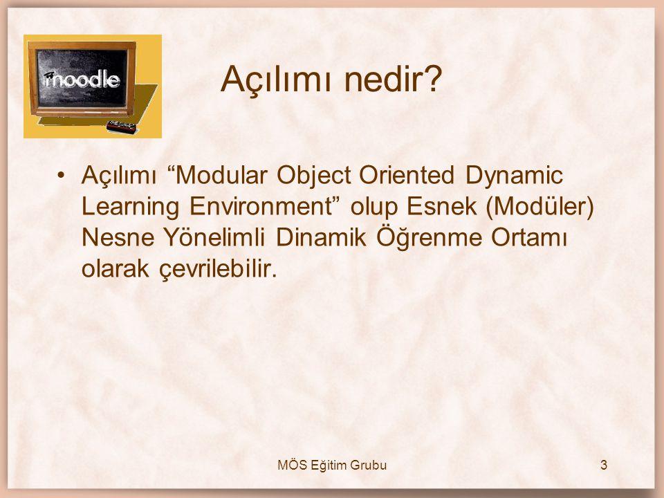 """MÖS Eğitim Grubu3 Açılımı nedir? •Açılımı """"Modular Object Oriented Dynamic Learning Environment"""" olup Esnek (Modüler) Nesne Yönelimli Dinamik Öğrenme"""