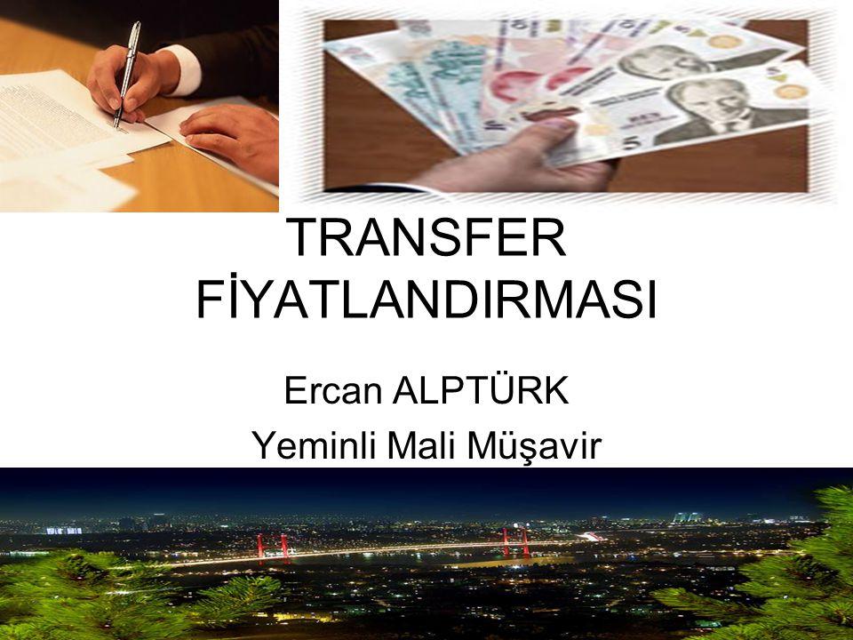 TRANSFER FİYATLANDIRMASI Ercan ALPTÜRK Yeminli Mali Müşavir 12.12.2009-İSTANBUL