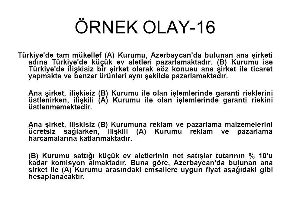 ÖRNEK OLAY-16 Türkiye de tam mükellef (A) Kurumu, Azerbaycan da bulunan ana şirketi adına Türkiye de küçük ev aletleri pazarlamaktadır.
