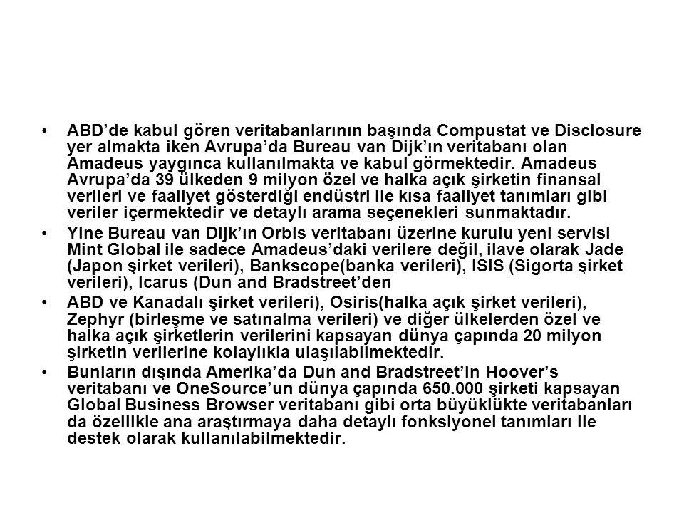 •ABD'de kabul gören veritabanlarının başında Compustat ve Disclosure yer almakta iken Avrupa'da Bureau van Dijk'ın veritabanı olan Amadeus yaygınca kullanılmakta ve kabul görmektedir.