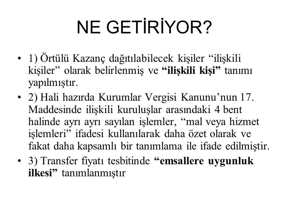 ÖRNEK OLAY-9 •Türkiye'de yerleşik (A) Kurumu, Türkiye'de bulunan ilişkili kurumu (B)'ye ve ilişkili olmayan (C)'ye bilgisayar satmaktadır.