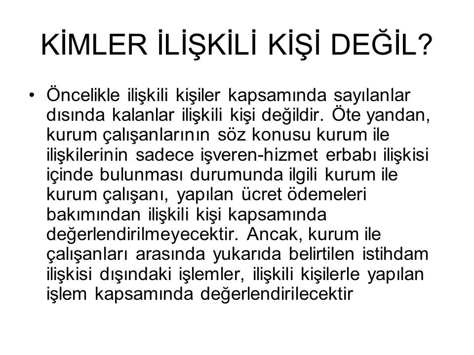 KİMLER İLİŞKİLİ KİŞİ DEĞİL.