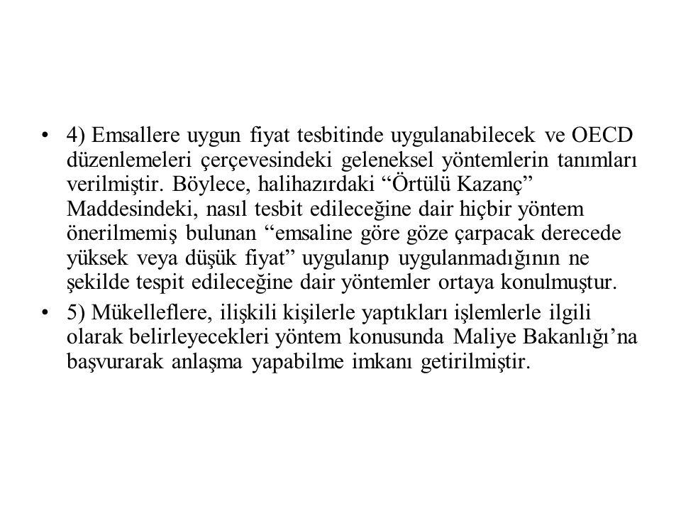 ÖRNEK OLAY-10 •Türkiye'de yerleşik (D) Kurumunun Türkiye'de bulunan ilişkili kurumu (E)'ye satışı dışında aynı ürüne ilişkin ilişkisiz firmalara satışı bulunmamakta olup, Türkiye'de aynı sektörde faaliyet gösteren (X) ve (Y) Kurumlarının benzer nitelikteki ürünü ilişkisiz kişilere sattığı tespit edilmiştir.