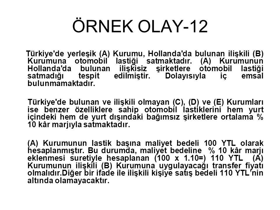 ÖRNEK OLAY-12 Türkiye de yerleşik (A) Kurumu, Hollanda da bulunan ilişkili (B) Kurumuna otomobil lastiği satmaktadır.
