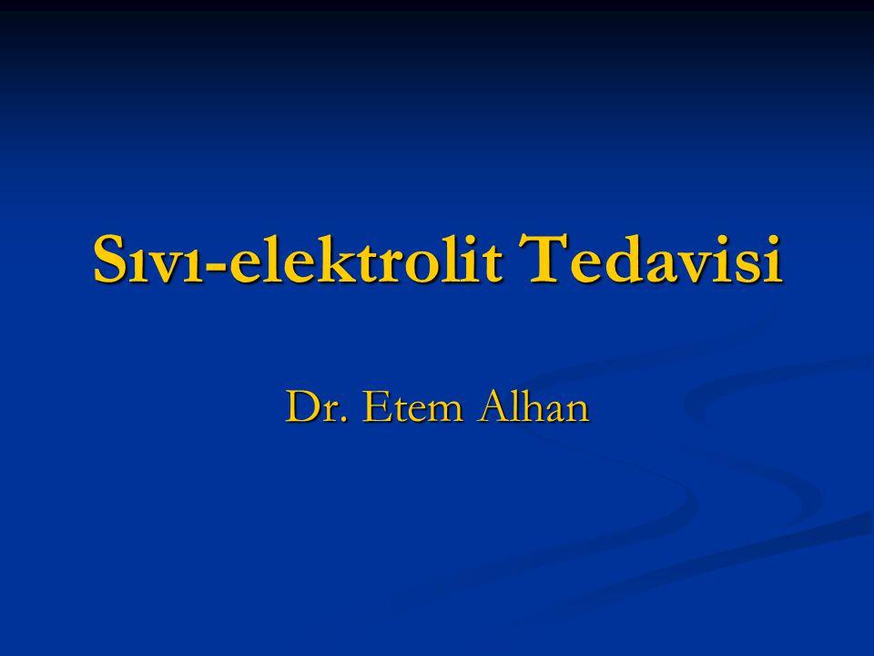 Sıvı-elektrolit Tedavisi Dr. Etem Alhan