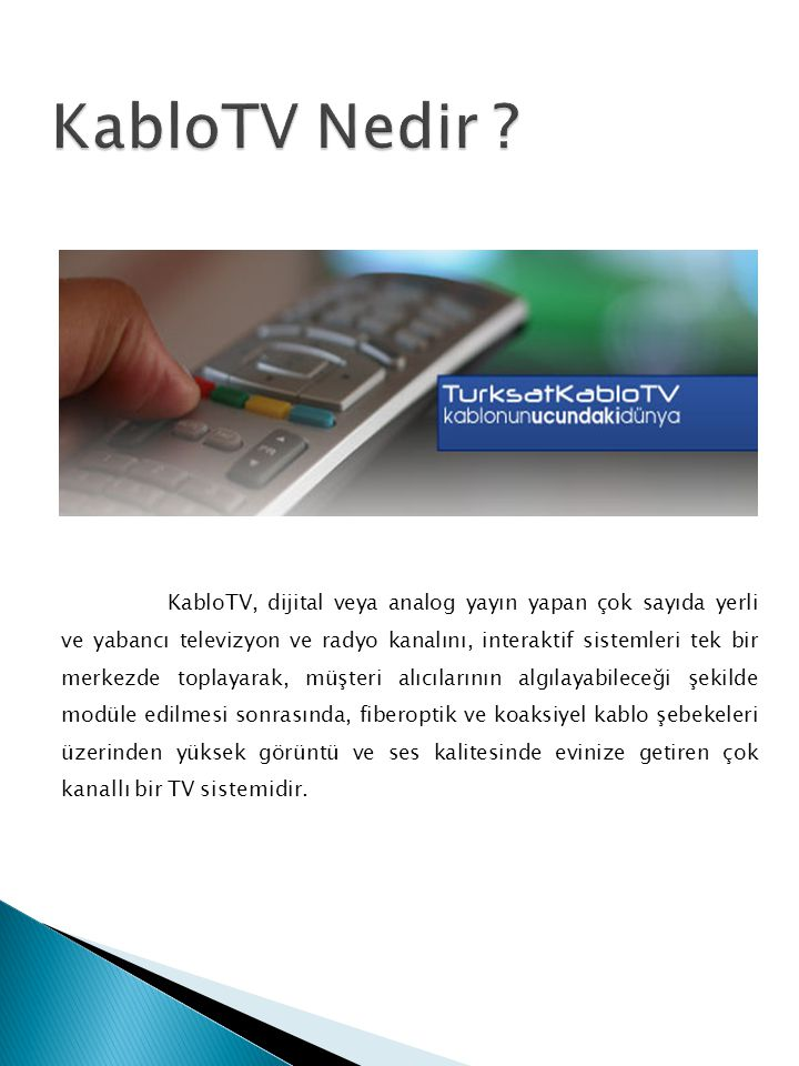 Telekomünikasyon, havadan yayınlara alternatif olarak gelişen Kablo TV teknolojisinde Türkiye nin büyük ve orta boy operatörlerine verdiği çözüm ortaklığı çalışmalarıyla sektörde önemli bir yer edinmiş durumdadır.