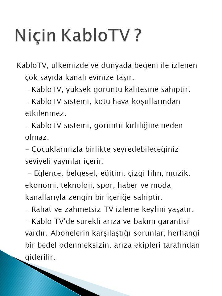 KabloTV, ülkemizde ve dünyada beğeni ile izlenen çok sayıda kanalı evinize taşır.