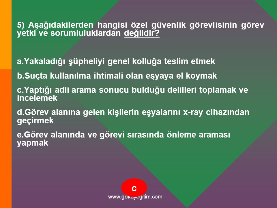 www.gokayegitim.com 56) Olayın işleniş tarzının, mağdur ve suç sanıkları ile ilişkisinin saptanabileceği dinamik bölgeyi aşağıdakilerden hangisi ifade eder.