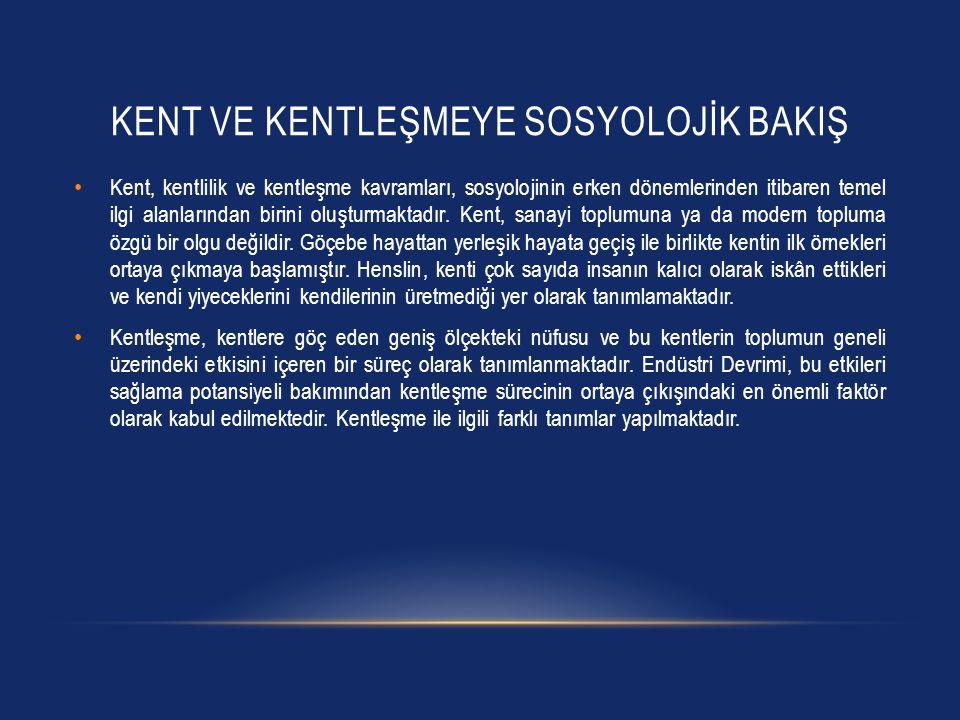TÜRKIYE'DE KENTLEŞME • Türkiye'de kentleşme süreci üzerine yapılan bir değerlendirmede, kırdan kente doğru yaşanan göç olgusunu da ele almak gerekmektedir.