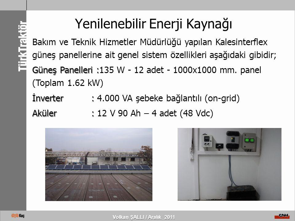 Volkan ŞALLI / Aralık 2011 Yenilenebilir Enerji Kaynağı Bakım ve Teknik Hizmetler Müdürlüğü yapılan Kalesinterflex güneş panellerine ait genel sistem
