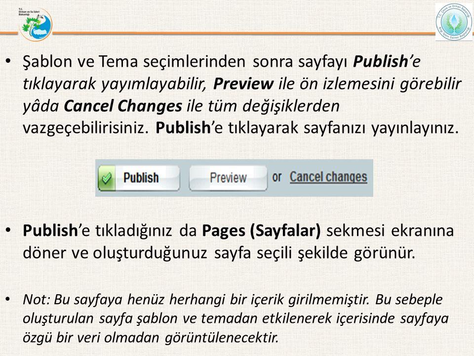 • Şablon ve Tema seçimlerinden sonra sayfayı Publish'e tıklayarak yayımlayabilir, Preview ile ön izlemesini görebilir yâda Cancel Changes ile tüm deği
