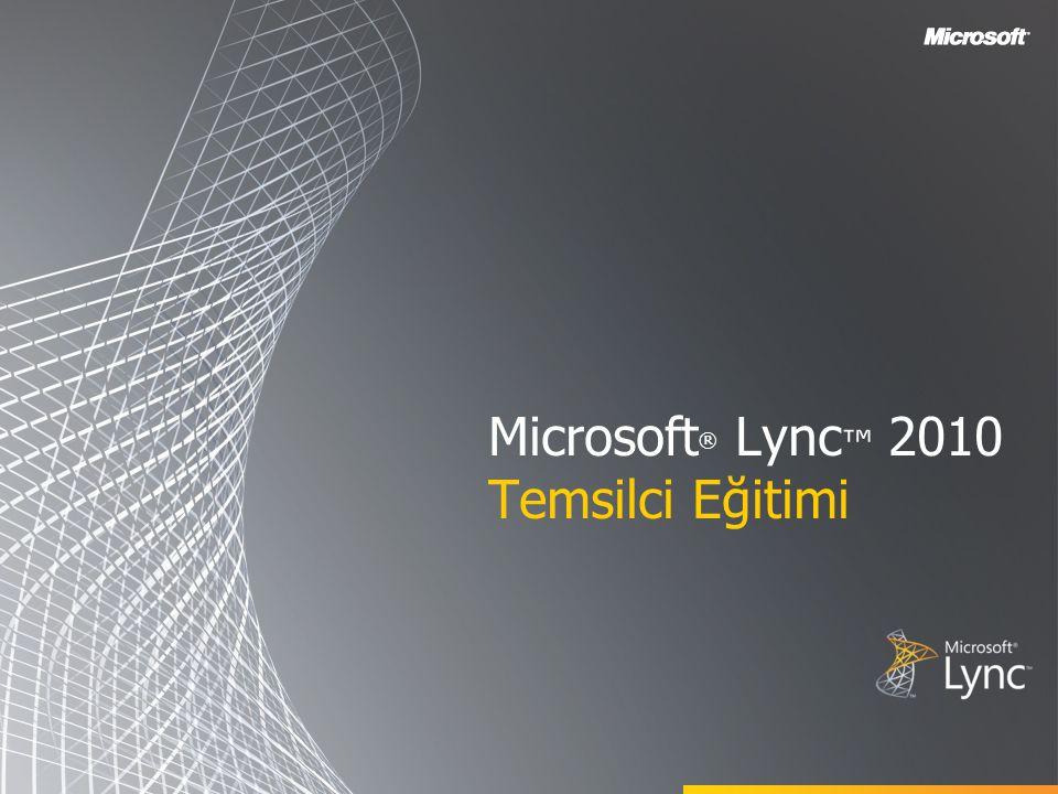 Microsoft ® Lync ™ 2010 Temsilci Eğitimi