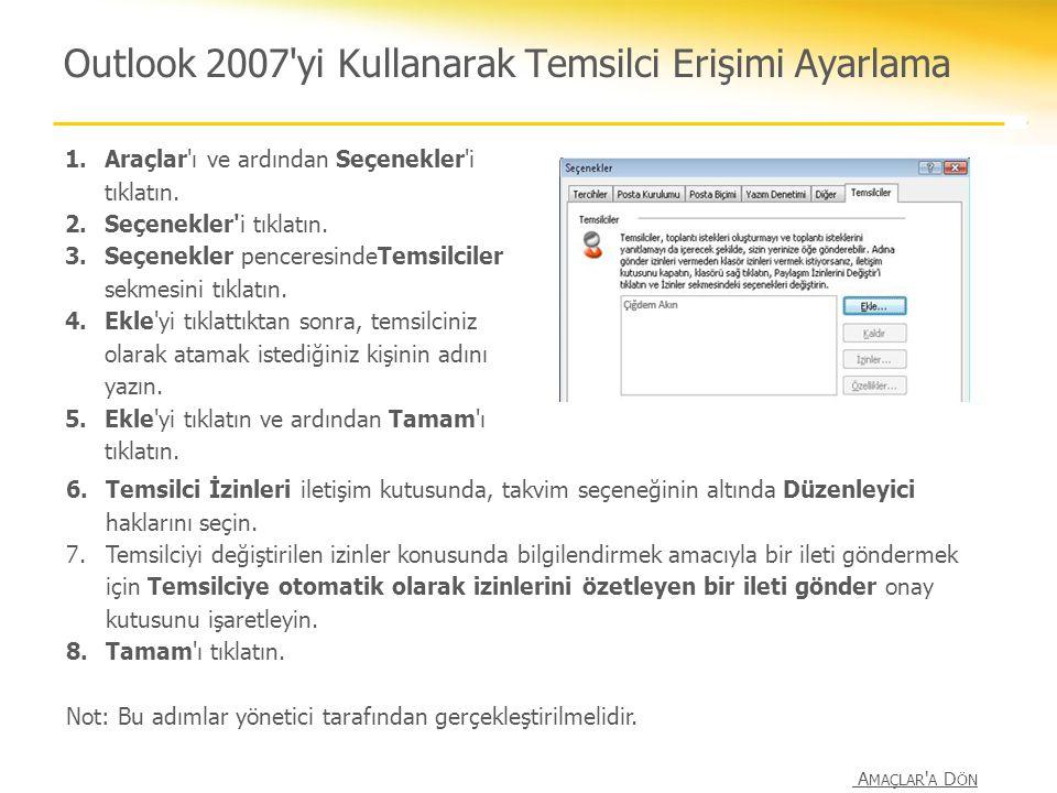 Outlook 2007'yi Kullanarak Temsilci Erişimi Ayarlama 1.Araçlar'ı ve ardından Seçenekler'i tıklatın. 2.Seçenekler'i tıklatın. 3.Seçenekler penceresinde