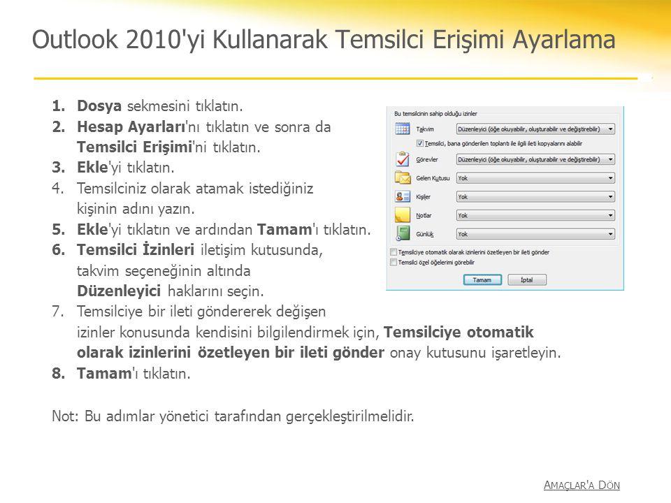 Outlook 2010'yi Kullanarak Temsilci Erişimi Ayarlama 1.Dosya sekmesini tıklatın. 2.Hesap Ayarları'nı tıklatın ve sonra da Temsilci Erişimi'ni tıklatın
