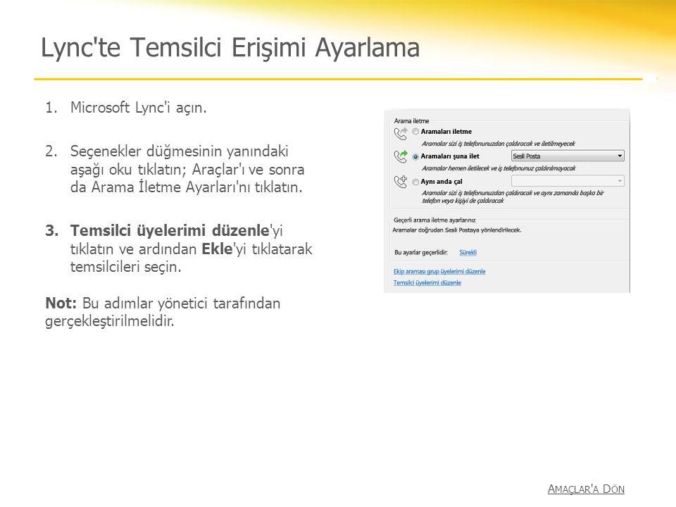 Lync'te Temsilci Erişimi Ayarlama 1.Microsoft Lync'i açın. 2.Seçenekler düğmesinin yanındaki aşağı oku tıklatın; Araçlar'ı ve sonra da Arama İletme Ay