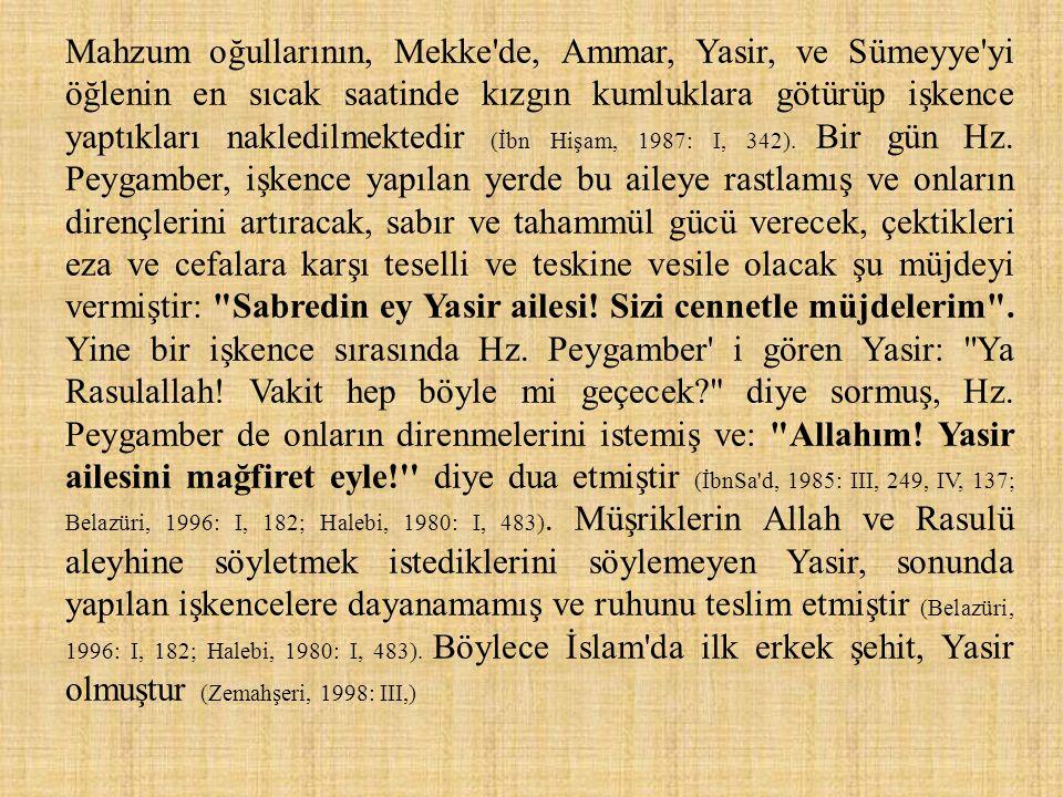 Mahzum oğullarının, Mekke'de, Ammar, Yasir, ve Sümeyye'yi öğlenin en sıcak saatinde kızgın kumluklara götürüp işkence yaptıkları nakledilmektedir (İbn