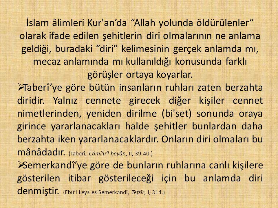 """İslam âlimleri Kur'an'da """"Allah yolunda öldürülenler"""" olarak ifade edilen şehitlerin diri olmalarının ne anlama geldiği, buradaki """"diri"""" kelimesinin g"""