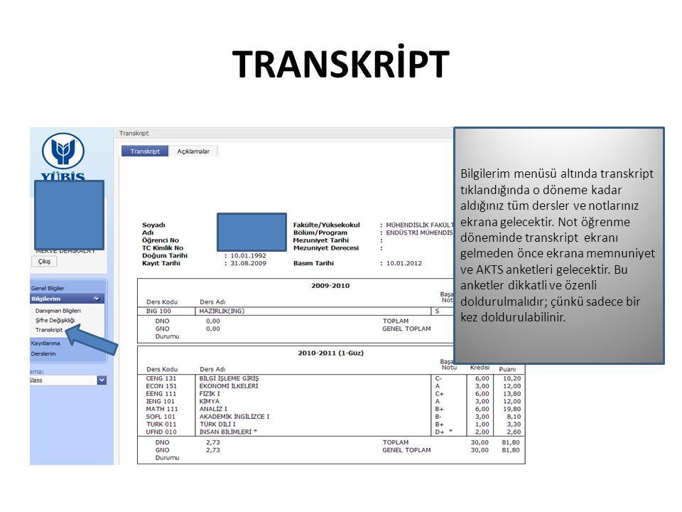 TRANSKRİPT Bilgilerim menüsü altında transkript tıklandığında o döneme kadar aldığınız tüm dersler ve notlarınız ekrana gelecektir.