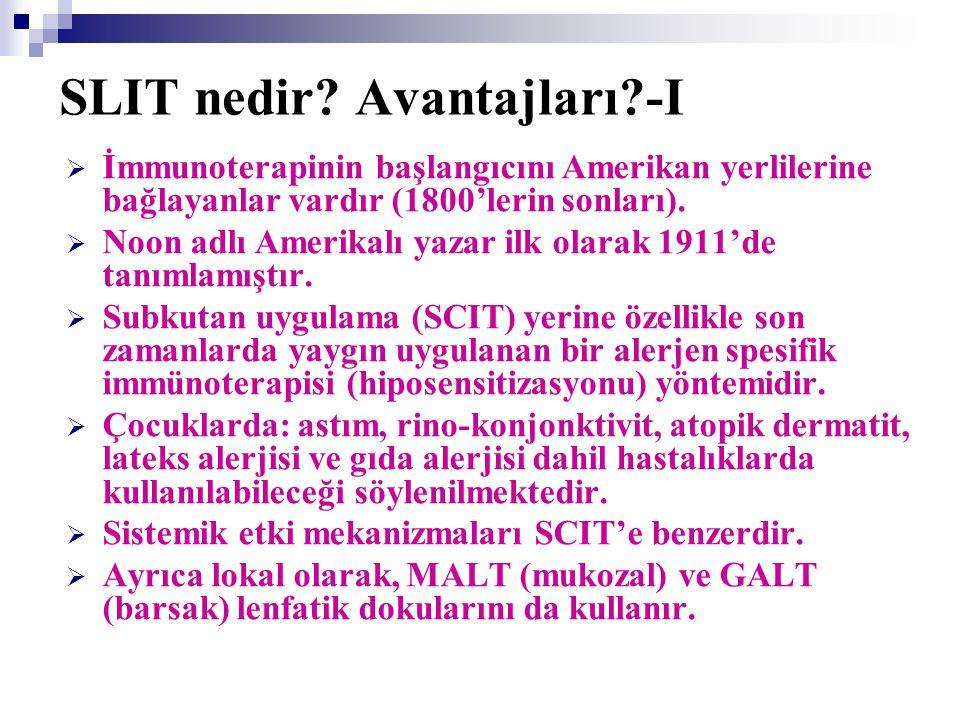 SLIT nedir? Avantajları?-I  İmmunoterapinin başlangıcını Amerikan yerlilerine bağlayanlar vardır (1800'lerin sonları).  Noon adlı Amerikalı yazar il
