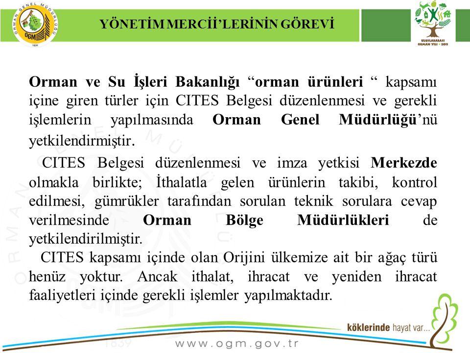 """16/12/2010 Kurumsal Kimlik 21 Orman ve Su İşleri Bakanlığı """"orman ürünleri """" kapsamı içine giren türler için CITES Belgesi düzenlenmesi ve gerekli işl"""