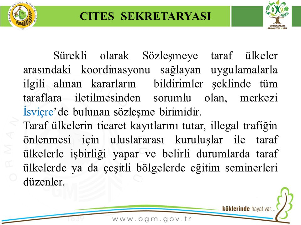 16/12/2010 Kurumsal Kimlik 8 Sürekli olarak Sözleşmeye taraf ülkeler arasındaki koordinasyonu sağlayan uygulamalarla ilgili alınan kararların bildirim