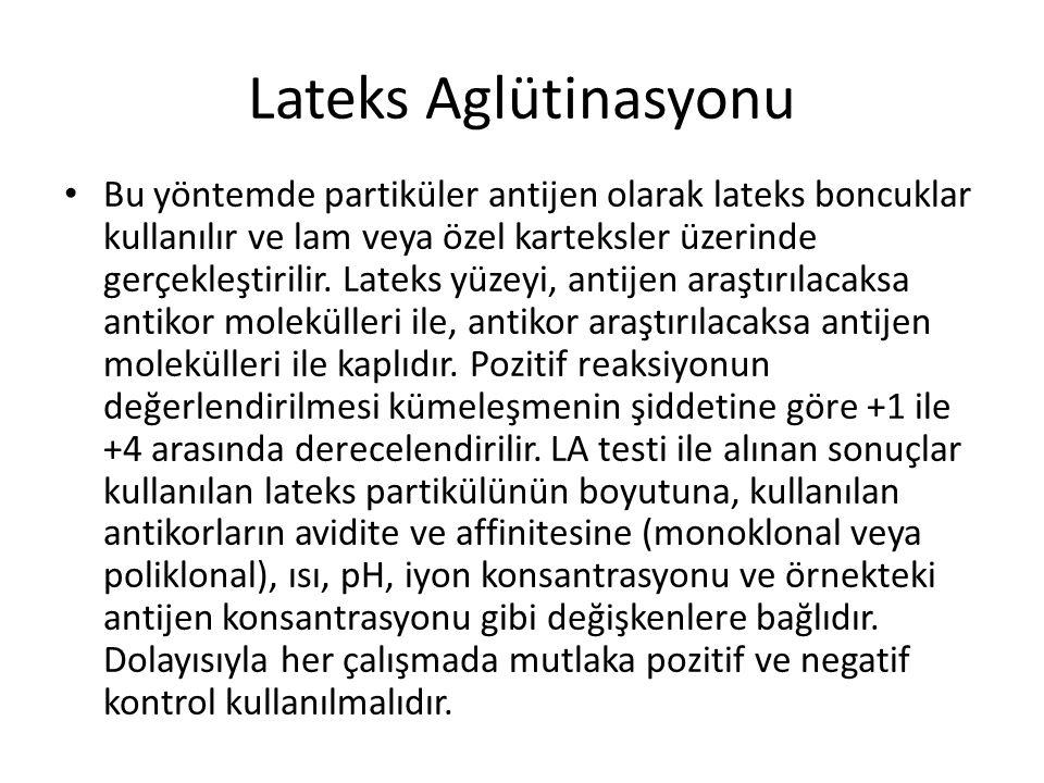 Lateks Aglütinasyonu • Bu yöntemde partiküler antijen olarak lateks boncuklar kullanılır ve lam veya özel karteksler üzerinde gerçekleştirilir. Lateks
