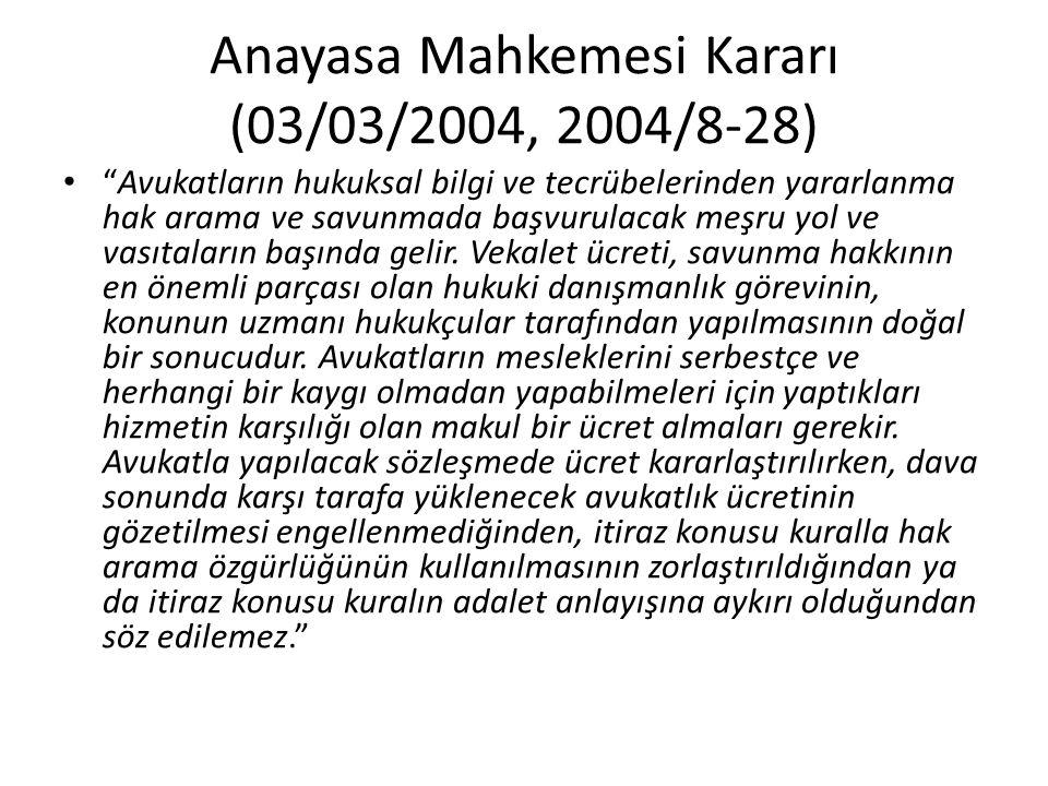 """Anayasa Mahkemesi Kararı (03/03/2004, 2004/8-28) • """"Avukatların hukuksal bilgi ve tecrübelerinden yararlanma hak arama ve savunmada başvurulacak meşru"""