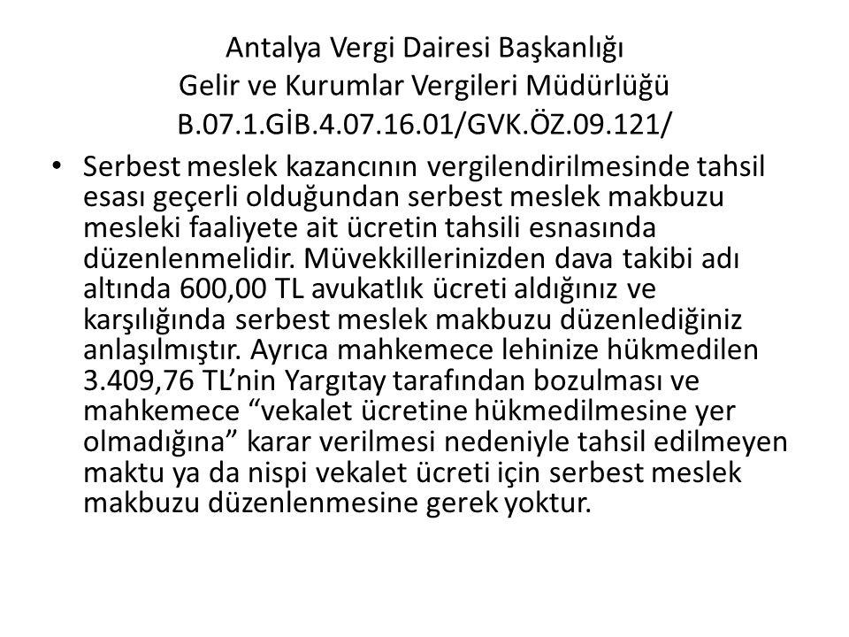Antalya Vergi Dairesi Başkanlığı Gelir ve Kurumlar Vergileri Müdürlüğü B.07.1.GİB.4.07.16.01/GVK.ÖZ.09.121/ • Serbest meslek kazancının vergilendirilm