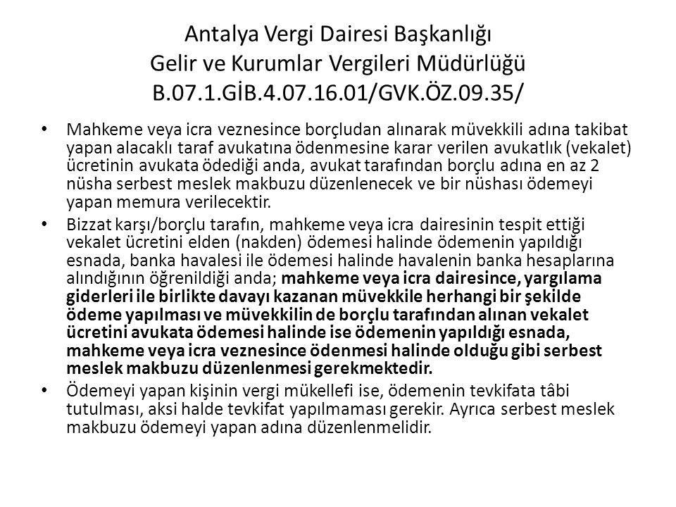 Antalya Vergi Dairesi Başkanlığı Gelir ve Kurumlar Vergileri Müdürlüğü B.07.1.GİB.4.07.16.01/GVK.ÖZ.09.35/ • Mahkeme veya icra veznesince borçludan al