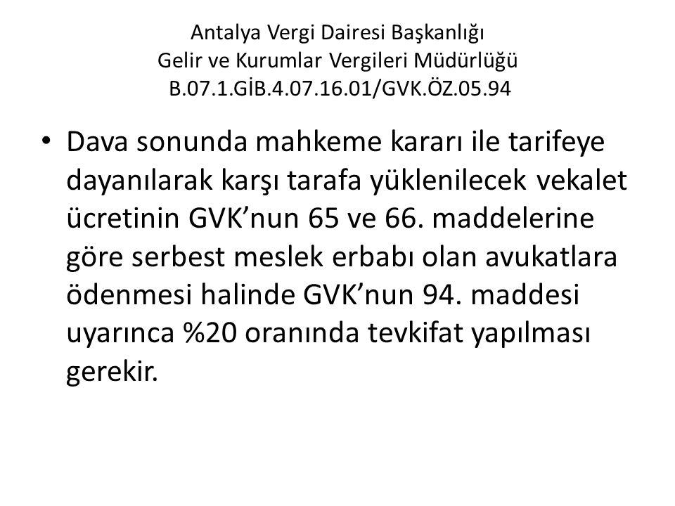 Antalya Vergi Dairesi Başkanlığı Gelir ve Kurumlar Vergileri Müdürlüğü B.07.1.GİB.4.07.16.01/GVK.ÖZ.05.94 • Dava sonunda mahkeme kararı ile tarifeye d