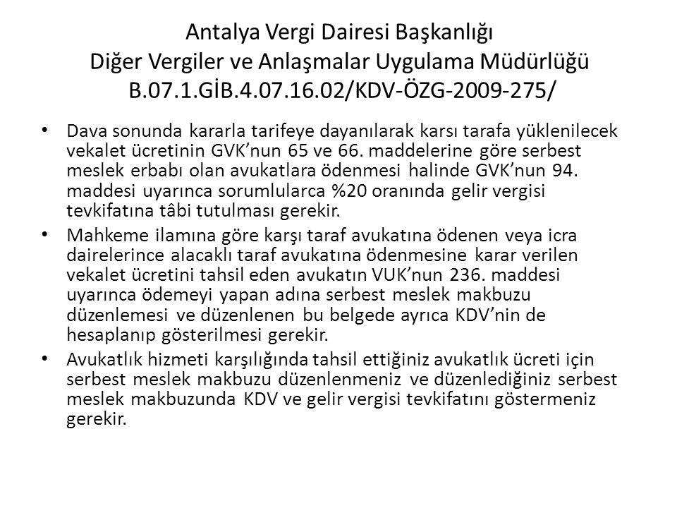 Antalya Vergi Dairesi Başkanlığı Diğer Vergiler ve Anlaşmalar Uygulama Müdürlüğü B.07.1.GİB.4.07.16.02/KDV-ÖZG-2009-275/ • Dava sonunda kararla tarife