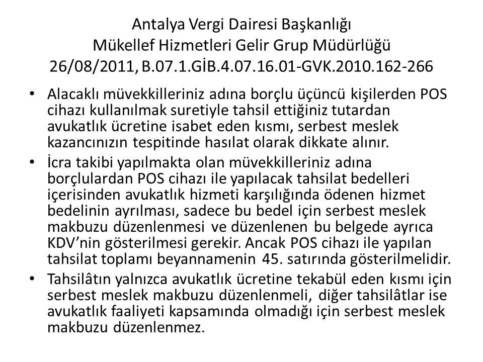 Antalya Vergi Dairesi Başkanlığı Mükellef Hizmetleri Gelir Grup Müdürlüğü 26/08/2011, B.07.1.GİB.4.07.16.01-GVK.2010.162-266 • Alacaklı müvekkillerini