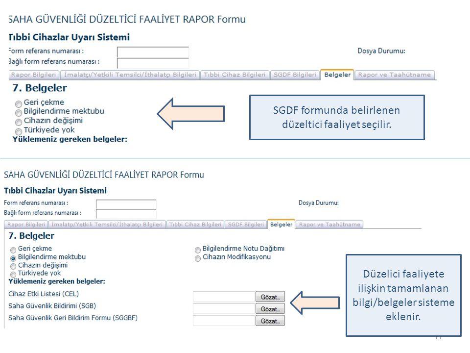 11 SGDF formunda belirlenen düzeltici faaliyet seçilir. Düzelici faaliyete ilişkin tamamlanan bilgi/belgeler sisteme eklenir.